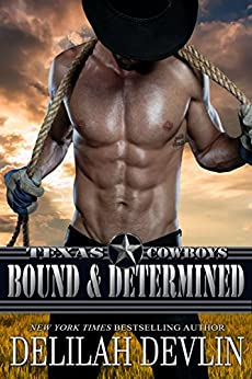 Bound & Determined (Texas Cowboys Book 4) by [Devlin, Delilah]