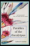Parables of the Eucalyptus: An Experiential