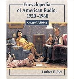 Encyclopedia of American Radio 1920-1960