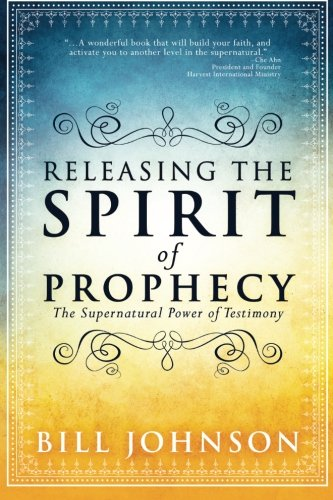 Download Releasing the Spirit of Prophecy: The Supernatural Power of Testimony pdf
