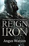 Reign of Iron (The Iron Age Trilogy)