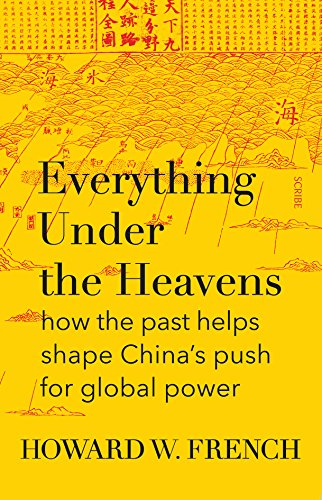 Download for free Everything Under the Heavens: how the past helps shape China's push for global power