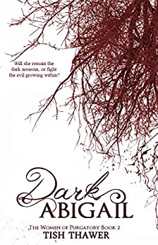 Dark Abigail (The Women of Purgatory Book 2) by [Thawer, Tish]
