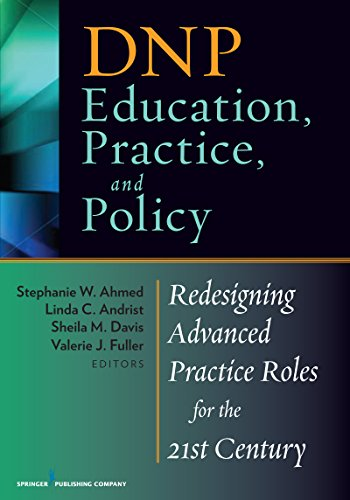 DNP Education, Practice, and Policy: Redesigning Advanced Practice Roles for the 21st Century Pdf
