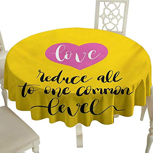 Tablecloth 70 Inch Quote,Love Reduces All to One Common Level Saying with a Romantic Pink Heart,Yellow Hot Pink and Black Great for Buffet Table,Parties,Holiday Dinner & More ()