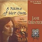 A Name of Her Own: Tender Ties Historical Series, Book 1 | Jane Kirkpatrick
