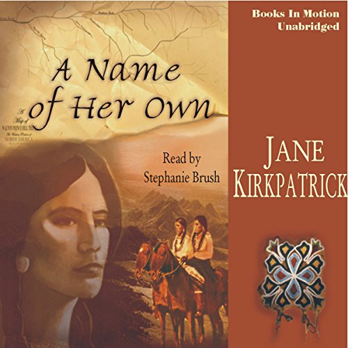 A Name of Her Own: Tender Ties Historical Series, Book 1 - Name Brush