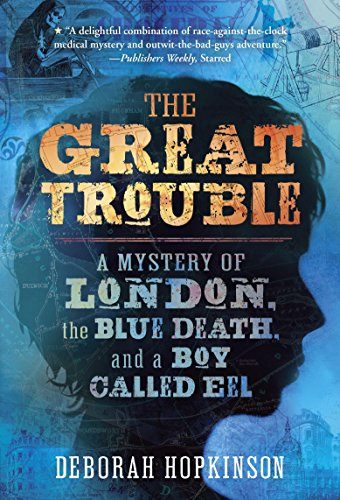 Pelican Eel (The Great Trouble: A Mystery of London, the Blue Death, and a Boy Called Eel)