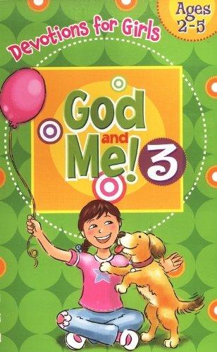 Read Online God and Me! Girls Devotional Vol 3 -- Ages 2-5 pdf