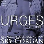 Urges: Part Three: The Urges Series | Sky Corgan