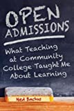 Open Admissions: What Teaching at Community College Taught Me about Learning