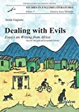 Dealing with Evils: Essays on Writing from Africa (Studies in English Literatures) 2nd, Revised and edition by Gagiano, Annie (2014) Paperback