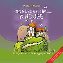 ONCE UPON A TIME... A HOUSE (English Edition) de [Rodrigues, Dulce]