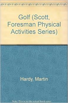 Golf (Scott, Foresman Physical Activities Series)
