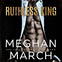 Ruthless King: The Mount Trilogy, Book 1 Audiobook by Meghan March Narrated by Joe Arden, Grace Grant
