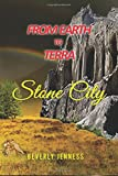 From Earth to Terra: Stone City (Volume 2)