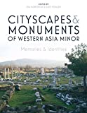 Cityscapes and Monuments of Western Asia Minor: Memories and Identities (German and English Edition)