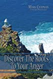 Discover the Roots to Your Anger, Mark Chapman, 1434388085