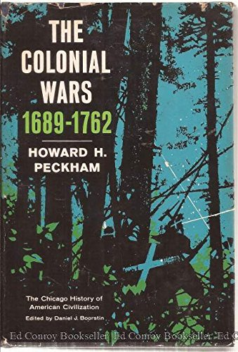 Colonial Wars, 1689-1762 (Chicago History of American Civilization)
