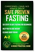 Fasting:Safe and Proven Fasting Guide: Six Steps to Safe Fasting A-Z Guide for Beginners Help You to Lose Weight, Belly Fat, Cleanse Body Toxins, and Reduce Oxidative Stress