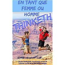 En tant que personne Pense: La série Réussite totale (French Edition)
