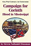 Campaign for Corinth: Blood in Mississippi (Civil War Campaigns and Commanders Series)
