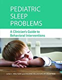 Pediatric Sleep Problems: A Clinician's Guide to Behavioral Interventions