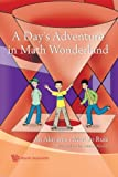 A Day's Adventure in Math Wonderland, J. Akiyama and Mari-Jo P. Ruiz, 9812814760