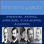 Freud, Jung, Adler, Calkins, James | Steven G. Carley