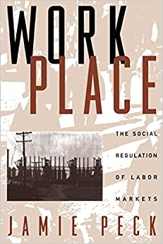 Work Place: The Social Regulation of Labor Markets: Social Regulation of Labour Markets (Perspectives on Economic Change)