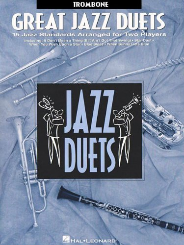 GREAT JAZZ DUETS TROMBONE - Hal Leonard Jazz Trombone