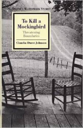 To Kill a Mockingbird: Threatening Boundaries (Twayne's Masterwork Studies Series) (No 139)