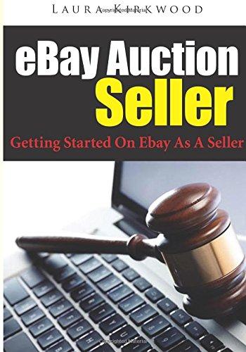 eBay Auction Seller: Getting Started On Ebay As A Seller ...