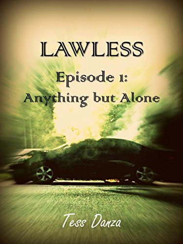 LAWLESS: Episode 1 Anything but Alone by [Danza, Tess]