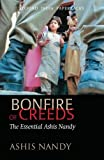 img - for Bonfire of Creeds: The Essential Ashis Nandy book / textbook / text book