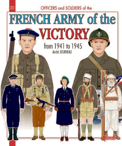 The French Army of the Victory: from 1941 to 1945