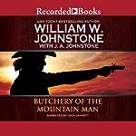 Butchery of the Mountain Man | William W. Johnstone,J. A. Johnstone