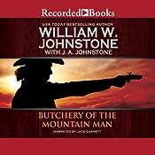 Butchery of the Mountain Man | William W. Johnstone, J. A. Johnstone