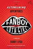 The Astonishing Adventures of Fanboy and Goth Girl, Barry Lyga, 0618723927