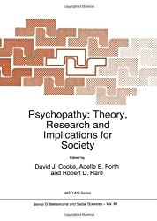 Psychopathy: Theory, Research And Implications For Society (Nato Science Series D: (Closed)): Theory, Research and Implications for Society - ... Alvor, Portugal, 27 November-7 December 1995