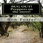 BUG OUT!: Preppers On the Move!: Bug Out to Live and Eat After EMP, Book 2 | Ron Foster