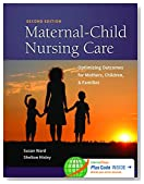 Maternal-Child Nursing Care with Women's Health Companion 2e: Optimizing Outcomes for Mothers, Children, and Families
