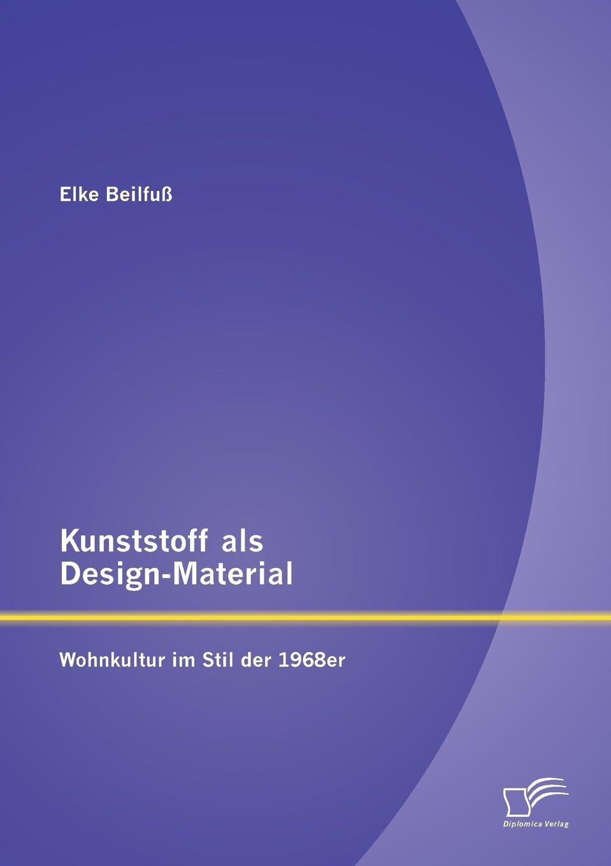 Kunststoff als Design-Material: Wohnkultur im Stil der 1968er
