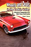 Wheels and Deals in the Yadkin Valley, Roger F. Brown and Allison Matlack, 1887905421