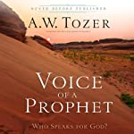 Voice of a Prophet: Who Speaks for God? | A.W. Tozer,James L. Snyder