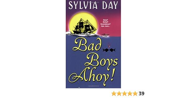 Bad Boys Ahoy By Sylvia Day