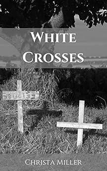 White Crosses by [Miller, Christa]