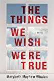 The Things We Wish Were True (kindle edition)