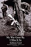 Front cover for the book My War Gone By, I Miss It So by Anthony Loyd