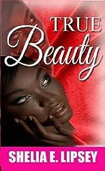 True Beauty (Beautiful Ugly Book 1)